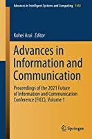 Advances in Information and Communication: Proceedings of the 2021 Future of Information and Communication Conference (FICC), Volume 1 (Advances in Intelligent Systems and Computing, 1363)