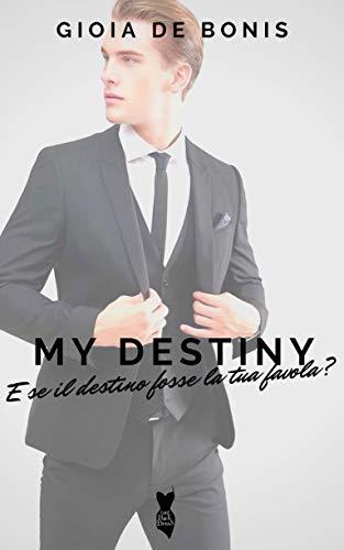 My Destiny: Serie My (Collana Little Black Dress) di [Gioia De Bonis]