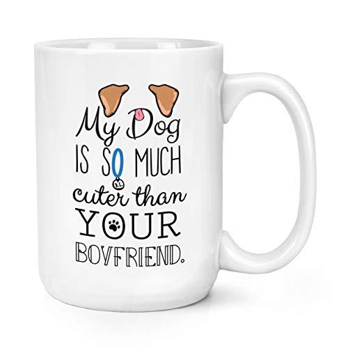 mon chien est plus Mignon que votre style petit ami marron oreilles 15oz Mighty TASSE MUG