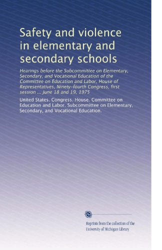 Safety And Violence In Elementary And Secondary Schools Hearings Before The Subcommittee On Elementary Secondary