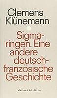 Sigmaringen: Eine andere deutsch-franzoesische Geschichte