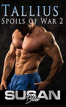 Tallius (Spoils of War Book 2) by [Susan Bliler]