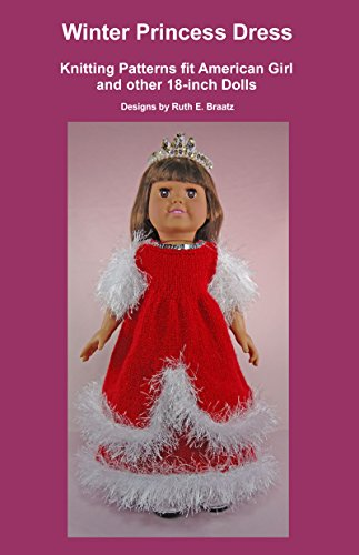 Winter Princess Dress: Knitting Patterns fit American Girl and other 18-Inch Dolls