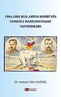 1904-1905 Rus-Japon Harbi'nin Osmanli Kamuoyundaki Yansimalari