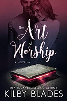 The Art of Worship by [Kilby Blades]