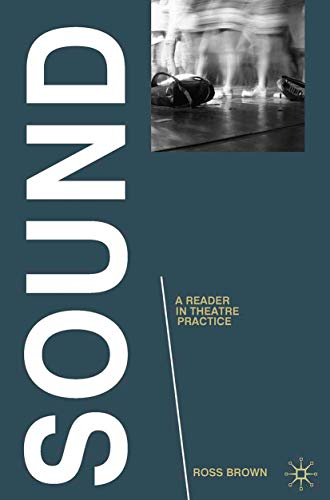 Sound: A Reader in Theatre Practice (Readings in Theatre Practice)