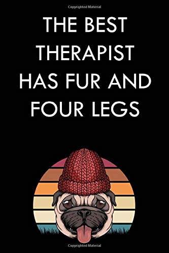 "THE BEST THERAPIST HAS FUR AND FOUR LEGS: 6x9"" 120 Cream Pages Journal for Dog Lovers ,Perfect as a Gift"