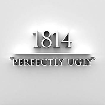 Perfectly Ugly
