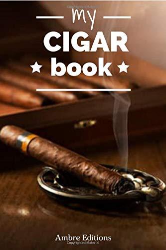 My Cigar Book: Cigar Book for cigar lovers - cigar journal for cigar lovers gifts for men / logbook 6'' x 9'' paperback