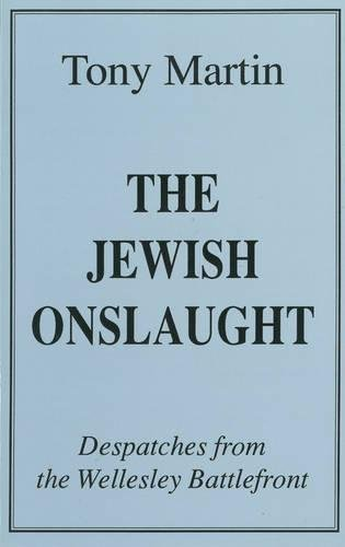 Martin, T:  The Jewish Onslaught: Despatches from the Wellesley Battlefront