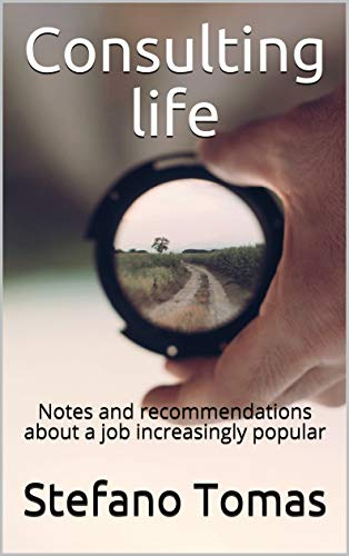 Consulting life: Notes and recommendations about a job increasingly popular (English Edition)