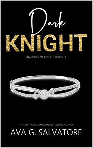 Dark Knight (Shadows Of Knight Livro 1)