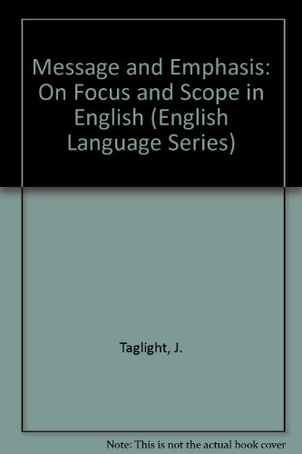 Message and Emphasis: On Focus and Scope in English (English Language Series)