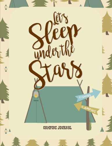 Camping Journal: Let's Sleep Under the Stars