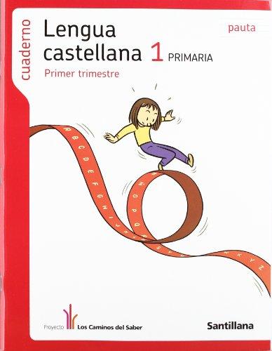 Cuaderno Lengua Castellana 1 PriMaría Primer Trimestre Pauta los Caminos Del Saber Santillana