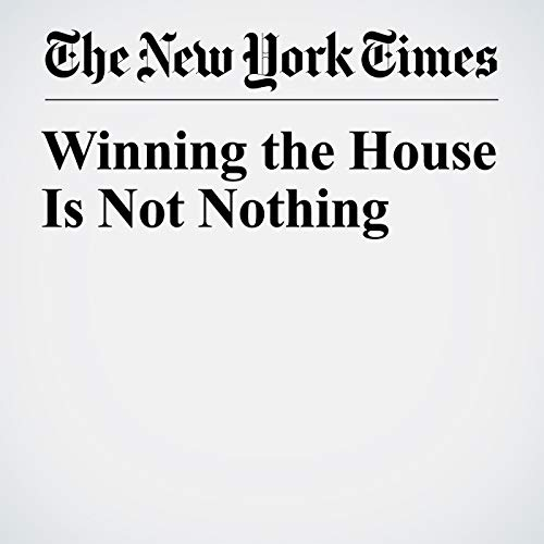 Winning the House Is Not Nothing audiobook cover art