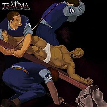 Trauma (PostTraumaticStreetDisorder)