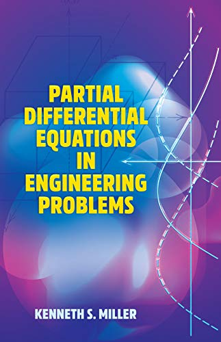 Partial Differential Equations in Engineering Problems (Dover Books on Engineering)