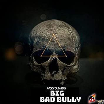 Big Bad Bully
