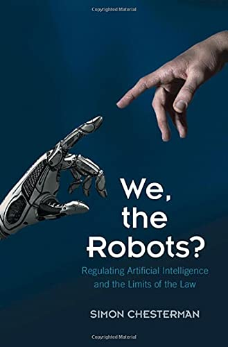 Compare Textbook Prices for We, the Robots?: Regulating Artificial Intelligence and the Limits of the Law  ISBN 9781316517680 by Chesterman, Simon
