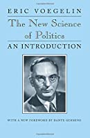 The New Science of Politics: An Introduction (Walgreen Foundation Lectures)