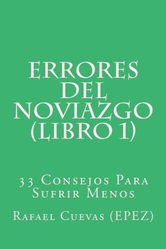 Errores del Noviazgo - Libro 1 (Errores del Noviazgo - 33 Consejos Para Sufrir Menos)