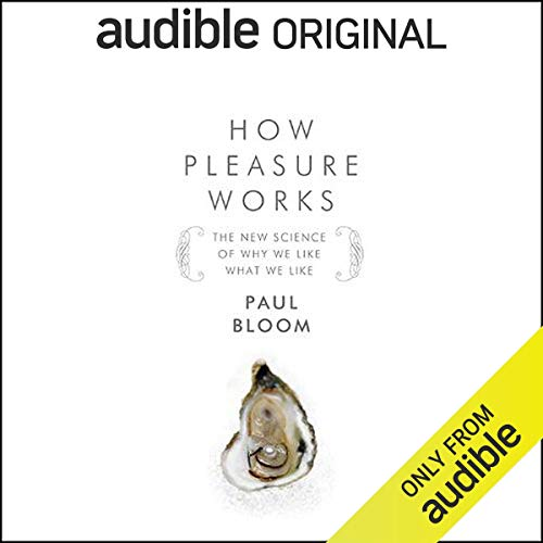 Free Interview: Susie Bright Speaks with Paul Bloom, Author of How Pleasure Works                   By:                                                                                                                                 Paul Bloom                               Narrated by:                                                                                                                                 Susie Bright                      Length: 32 mins     866 ratings     Overall 3.2