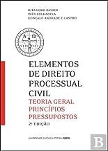 Elementos de Direito Processual Civil Teoria geral. Princípios. Pressupostos (2ª Edição)