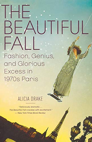 Image of The Beautiful Fall: Fashion, Genius, and Glorious Excess in 1970s Paris