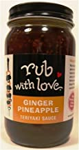 Rub with Love Ginger Pineapple Teriyaki Sauce By Tom Douglas, 16 Ounce