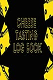 Cheese Tasting Log Book: Cheese Tasting Record Notebook And Logbook For Cheese Lovers | For Tracking, Recording, Rating, and Reviewing Your Cheese-Tasting Adventures, gift