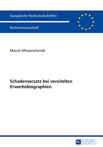 Schadensersatz bei vereitelten Erwerbsbiographien (Europäische Hochschulschriften Recht 5749)