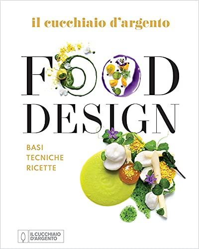 Il Cucchiaio d'Argento. Food design. Ediz. illustrata