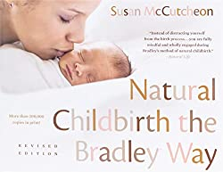 natural childbirth the bradley way uses the bradley method for a successful natural labor and birth!