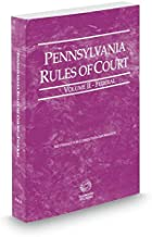 Pennsylvania Rules of Court - Federal, 2018 revised ed. (Vol. II, Pennsylvania Court Rules)