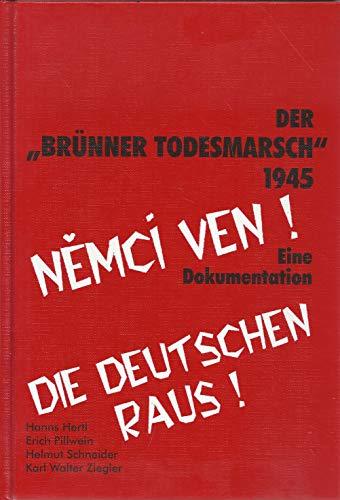 Der Brünner Todesmarsch 1945: Die Vertreibung und Misshandlung der Deutschen aus Brünn. Eine Dokumentation