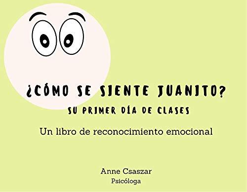 ¿Cómo se siente Juanito?: Un libro de reconocimiento emocional