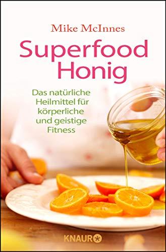 Superfood Honig: Das natürliche Heilmittel für körperliche und geistige Fitness