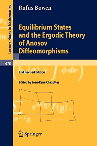 Equilibrium States and the Ergodic Theory of Anosov Diffeomorphisms (Lecture Notes in Mathematics, Band 470)