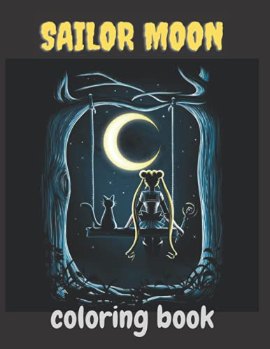 Sailor Moon coloring book: coloring for kids and adults relaxing book