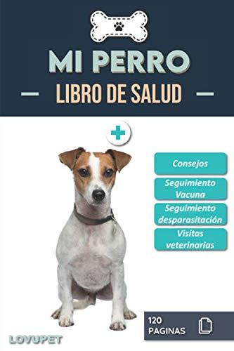 Libro de Salud - Mi Perro: Folleto de salud y seguimiento para perros   Jack Russel Terrier   120 páginas   Formato 15.24 x 22.86 cm