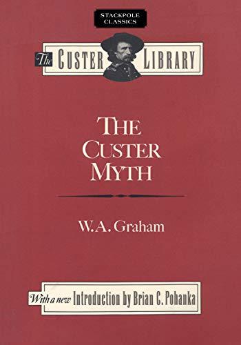 The Custer Myth (Stackpole Classics)