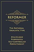 Reformer - The Rational Idealistic Type (Disciplined, Purposeful, Self-Controlled, Perfectionist): Ennneagram Day Planners For Reformers  Gold Edition   White Paper   120 pages, 6x9