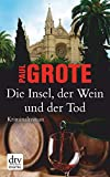 Die Insel, der Wein und der Tod: Kriminalroman (Europäische-Weinkrimi-Reihe)
