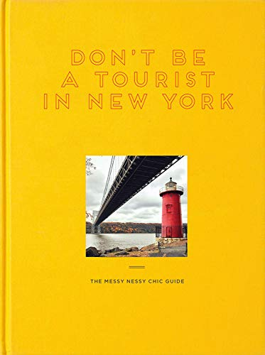 Don't be a Tourist in New York: The Messy Nessy Chic Guide