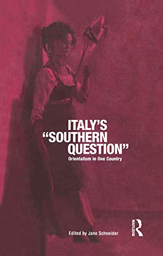 Italy's 'Southern Question': Orientalism in One Country (English Edition)