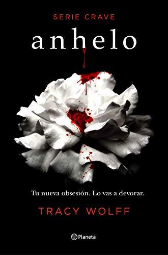 Anhelo (Serie Crave 1): Serie Crave (Planeta Internacional)