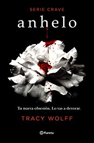 Anhelo : Serie Crave par Tracy Wolff