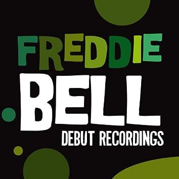 Freddie Bell: Debut Recordings