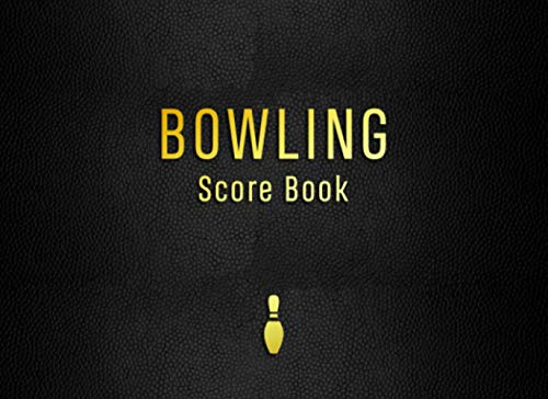Bowling Score Book: Ten pin bowls score tracking notebook | Keep track of game scores and improve over time | Bowling improvement book and score keeper | Cover 1